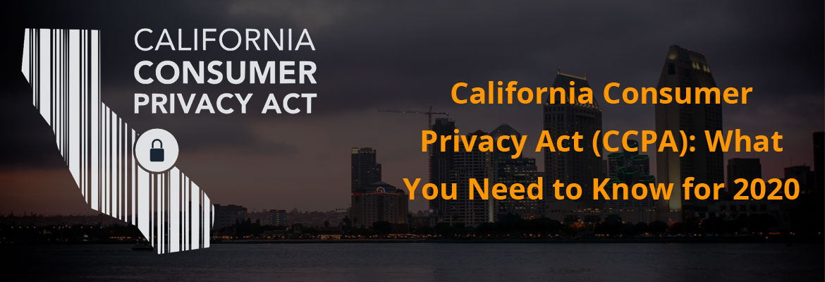 What is the new California data privacy law? CCPA: What You Need to Know for 2020