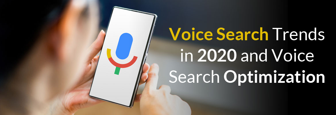 Voice Search Trends in 2020 and Voice Search Optimization