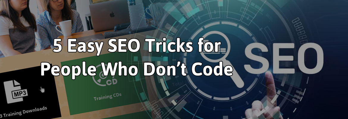 5 Easy SEO Tricks for People Who Don't Code